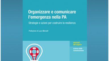 Organizzare e Comunicare l'emergenza nella Pubblica Amministrazione